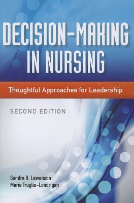 Decision Making in Nursing By Lewenson, Sandra B./ Truglio-londrigan, Marie